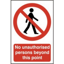 NO UNAUTHORISED PERSONS BEYOND THIS POINT -PVC 200mm x 300mm